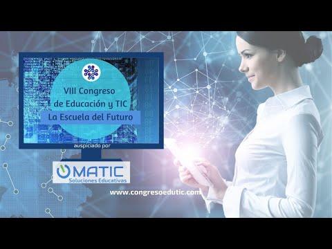 Bienvenidos al VIII Congreso de Educación y TIC La Escuela del Futuro