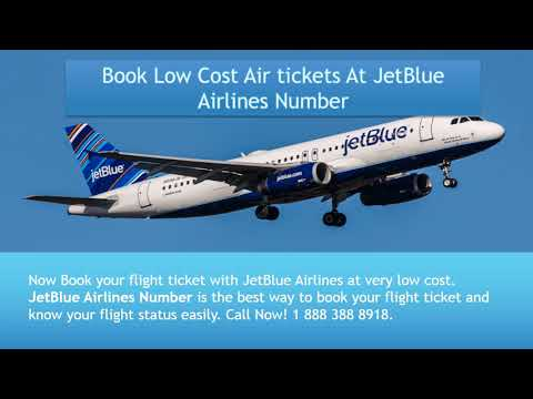 Dial JetBlue Airlines Contact Number +1 888 388 8918 for Queries and Concerns