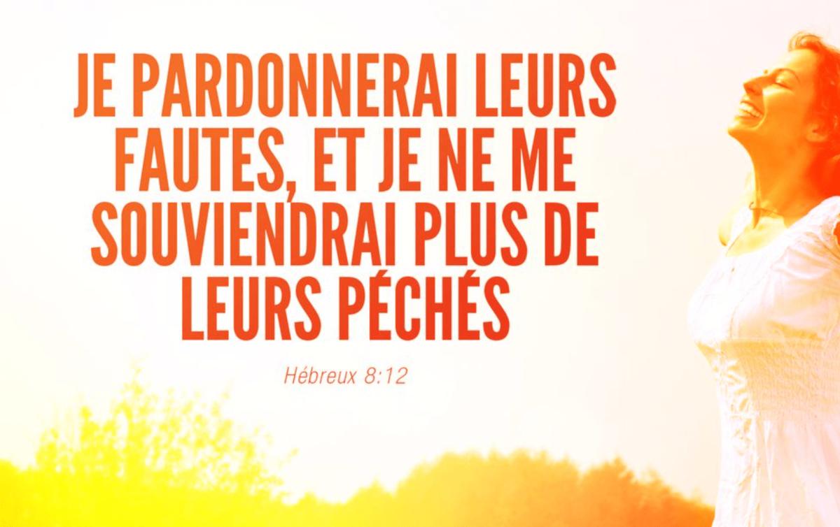 « Je ne me souviendrai plus de leurs péchés » (Hébreux 8 :10-12; 10:15-17)