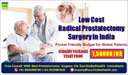 Low Cost Radical Prostatectomy Surgery Pocket Friendly Budget for Global Patients India