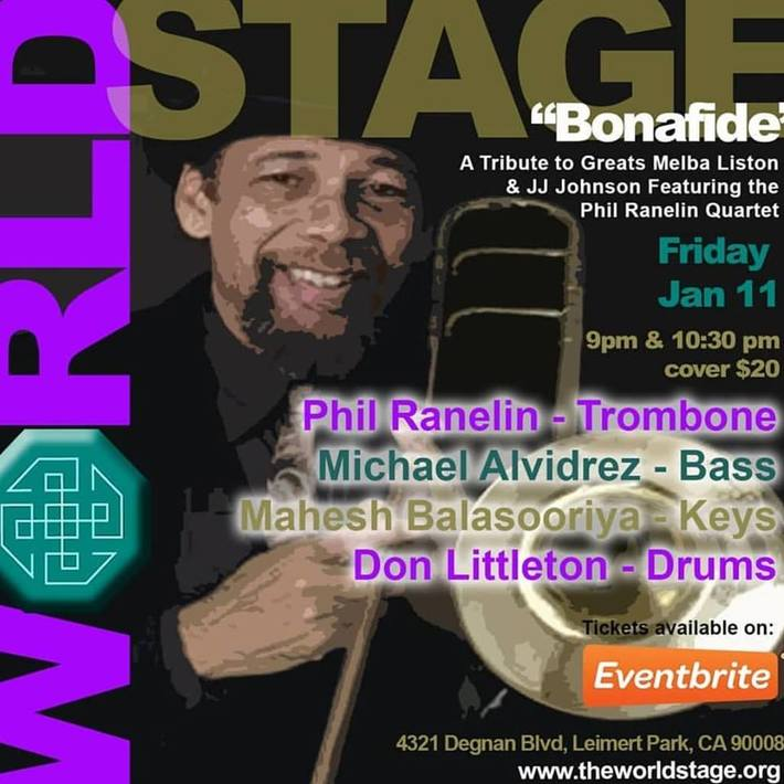 "PHIL RANELIN ""Bonafied"" Tribute Concert @ The 'new' World STAGE [NEW YR. Re-opener Kick-Off]"