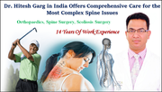 Dr. Hitesh Garg in India Offers Comprehensive Care for the Most Complex Spine Issues