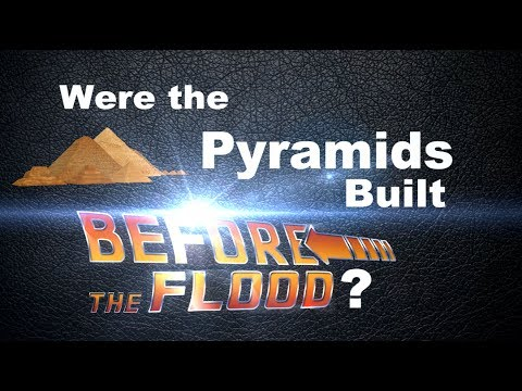 Were the Pyramids Built Before the Flood? (Masoretic Text vs. Original Hebrew)