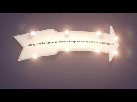Rayce William: Cheap Car Insurance in Chicago, IL