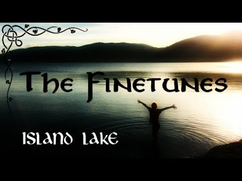 The Finetunes - Island Lake (Lúnasa)