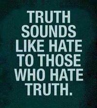 Truth Sounds Like Hate