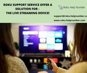 Roku Support Service Offer a solution for - The live streaming device!