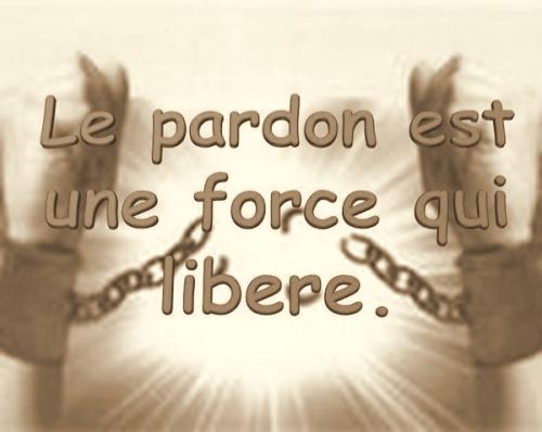 LE PARDON UNE PUISSANCE QUI LIBÉRÉ  ET GUÉRIT