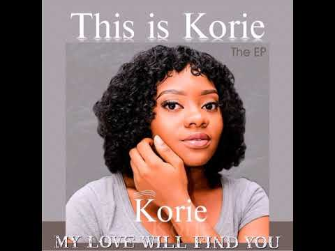 This is Korie - My Love Will Find You ( Official Audio )