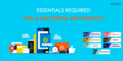 ESSENTIALS REQUIRED FOR A SUCCESSFUL APP PRODUCT