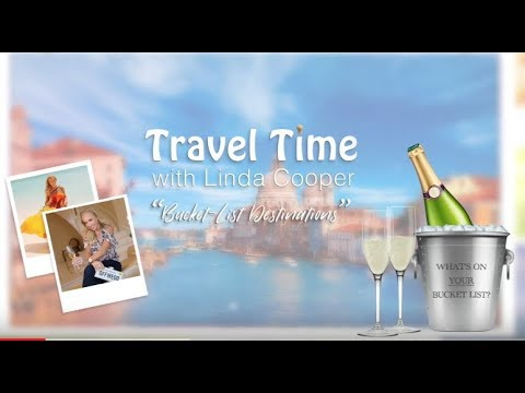 Sizzle Reel S2 Travel Time with Linda Bucket-List Destinations