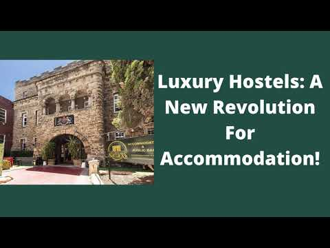 Luxury Hostels: A New Revolution For Accommodation!