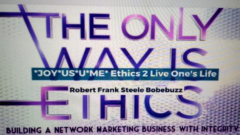 *JOY*US*U*ME* Ethics 2 Live One's Life PHOTO