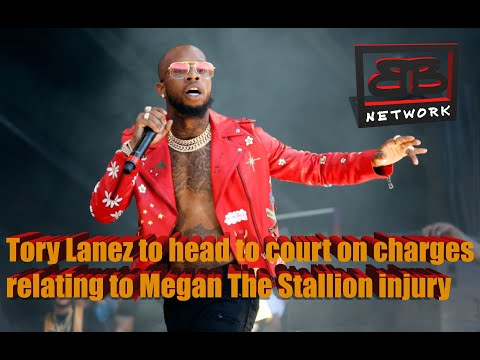 Tory Lanez to head to court on charges relating to Megan The Stallion injury