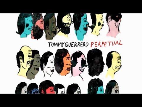 Tommy Guerrero - Perpetual [Full Album] HD
