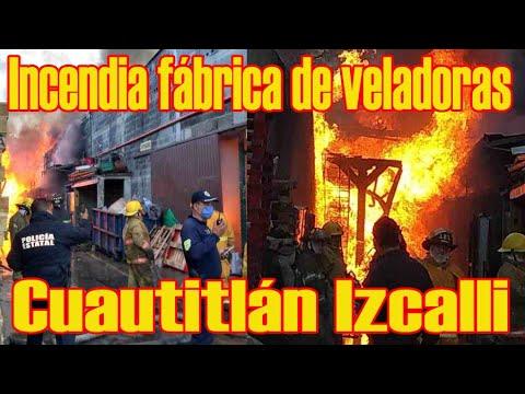 GRAN INCENDIO DE FABRICA DE VELADORAS EN CUAUTITLÁN IZCALLI  - EDOMEX, MÉXICO