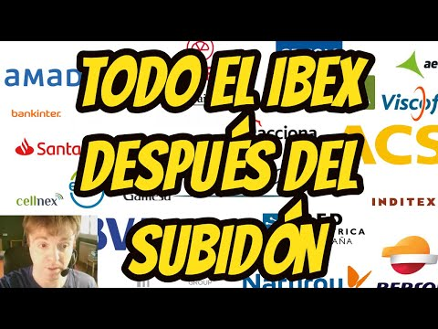 TODO EL IBEX DESPUES DEL SUBIDON