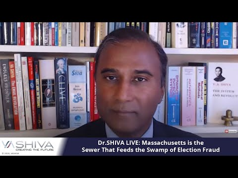 Dr.SHIVA LIVE: Massachusetts is the Sewer That Feeds the Swamp of Election Fraud
