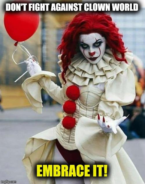 Embrace the clown