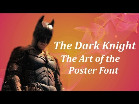 The Dark Knight: The Art of the Poster Font