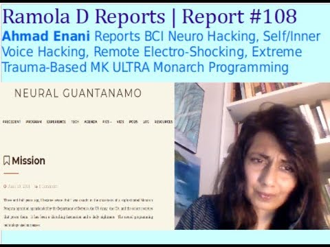Report #108: Ahmad Enani Reports Extreme Neuro-Hacking & MK ULTRA Monarch Programming