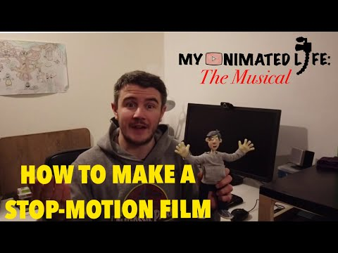 How to make a Stop-Motion Film - My Animated Life: The Musical