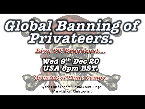 Global Banning of All Privateers # Opening of Fema Camps.