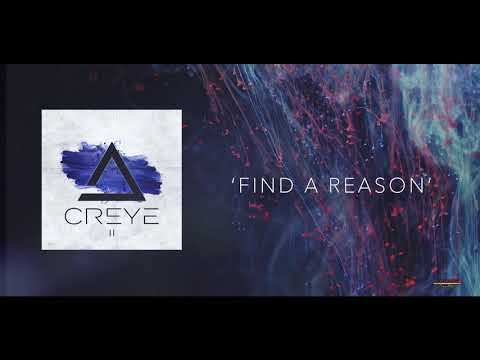 "Creye - ""Find A Reason"" - Official Audio"