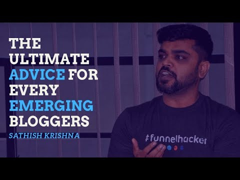 The Ultimate Advice For Every Emerging Blogger | High End Affiliate Training | Sathish Krishna