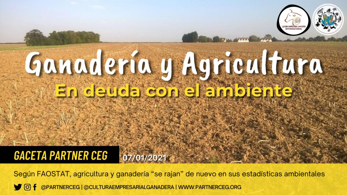 Ganadería y Agricultura, en deuda con el ambiente