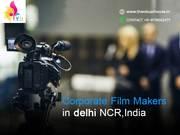 Corporate  Film Makers in Delhi NCR,India | Corporate Video Maker