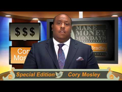 """Make Money Mondays With Sean V. Bradley - Special Edition - Cory Mosley - """"Little Things"""""""