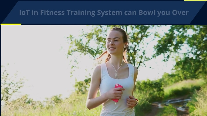 IoT in Fitness training system can bowl you over