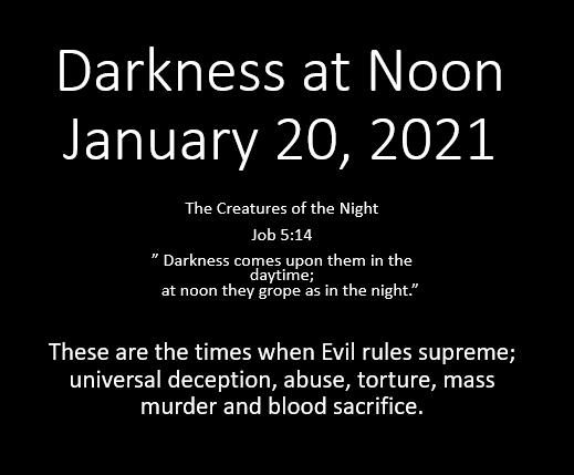 Darkness at Noon January 20, 2021