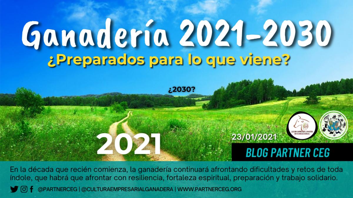 Ganadería 2021-2030  ¿Preparados para lo que viene?