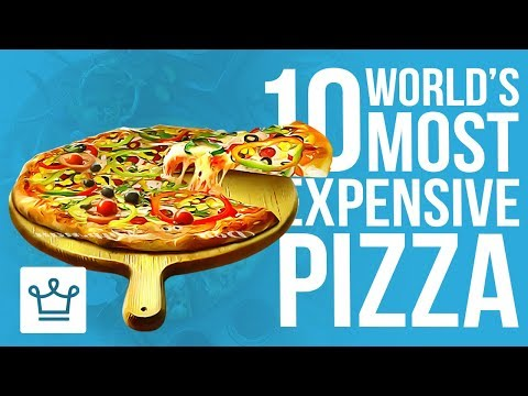 Top 10 Most Expensive Pizza In The World