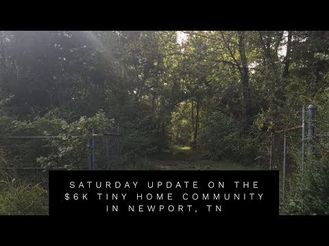 Saturday Update on the $6K Tiny Home Community in Newport, TN