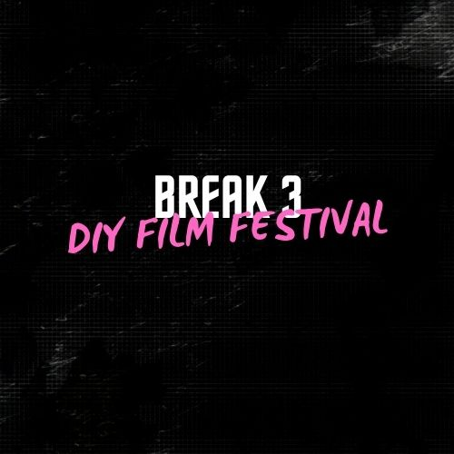 BREAK 3 | Micro-Festival of DIY Short Films