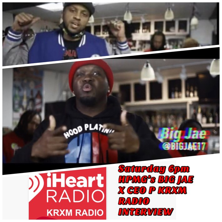 Sat Feb 27th @ 6pm EST KRXM RADIO...LIVE INTERVIEW  WITH HPMG's CEO P and BIG JAE  Check 4 it!!