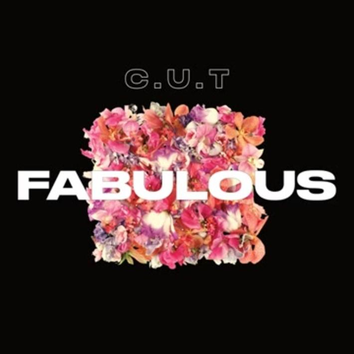 Fabulous · C.U.T.