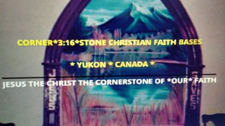 CORNER*3:16*STONE CHRISTIAN FAITH BASE YUKON CANADA PHOTO