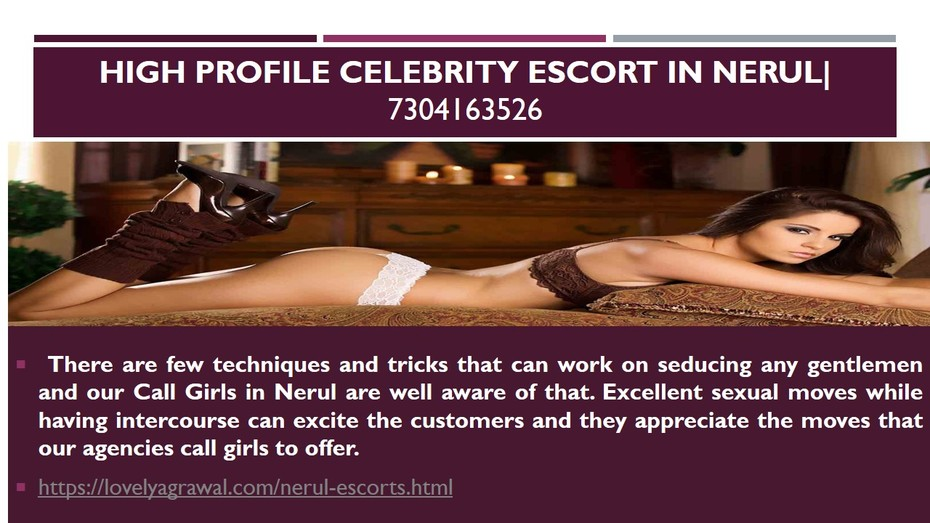 Get Ready to Feel the Enjoyment with the Nerul Call Girls-7304163526