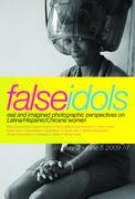 False Idols : Perspectives on Latina/Hispanic/Chicana women