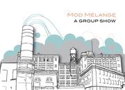 Mod Melange Group Show