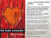 De todo coração ! Miguel Anselmo/ Of every heart!