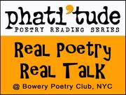 """phati'tude Literary Magazine Launches """"Real Poetry, Real Talk"""" at the Bowery Poetry Club, NYC"""