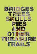 BRIDGES, TREES, SCULLS, PIES & OTHER TREASURE TRAILS