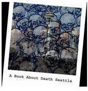 Open Call For Art: A Book About Death Seattle