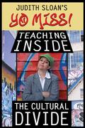 Judith Sloan's Yo Miss! Teaching Inside the Cultural Divide