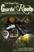 Check out the New Stage Play: Guardin' Roots